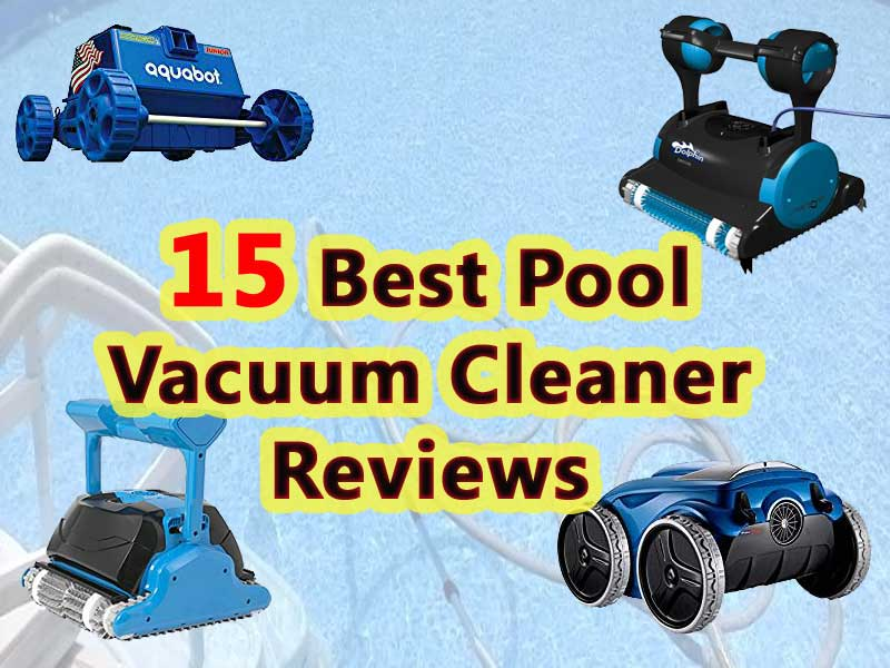 15 best pool vacuum cleaner reviews price range 250 for Best pool vacuum